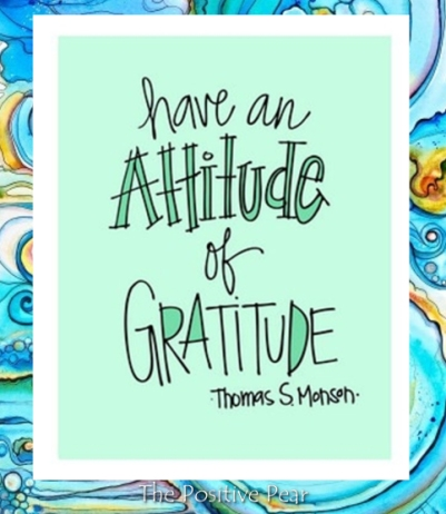 have-an-attitude-of-gratitude-quote-the-positive-pear