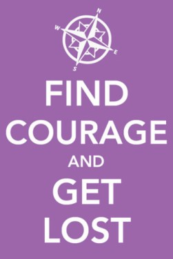 find-courage-and-get-lost